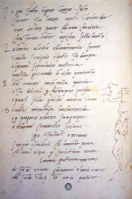 """События своей жизни Микеланджело описал в ряде сонетов. На этом листе, украшенном автокарикатурой, художник шутливо причитает  рассказывая о своей работе над фреской Сикстинской капеллы: """"Я подбородком вклинился в утробу, Грудь как у гарпийЖ череп, мне на злобу, полез к горбу, и дыбом - борода, А с кисти на лицо течет бурда"""","""